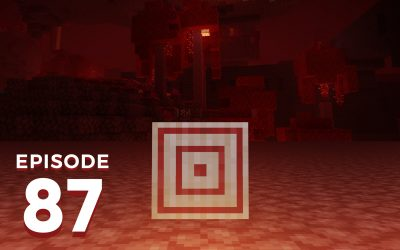 The Spawn Chunks 087: Rewiring The Nether Update