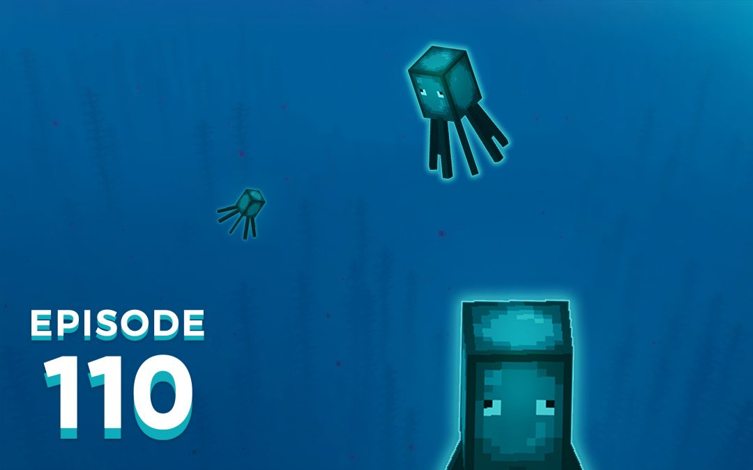 The Spawn Chunks 110: A Glow Squid Glow-up
