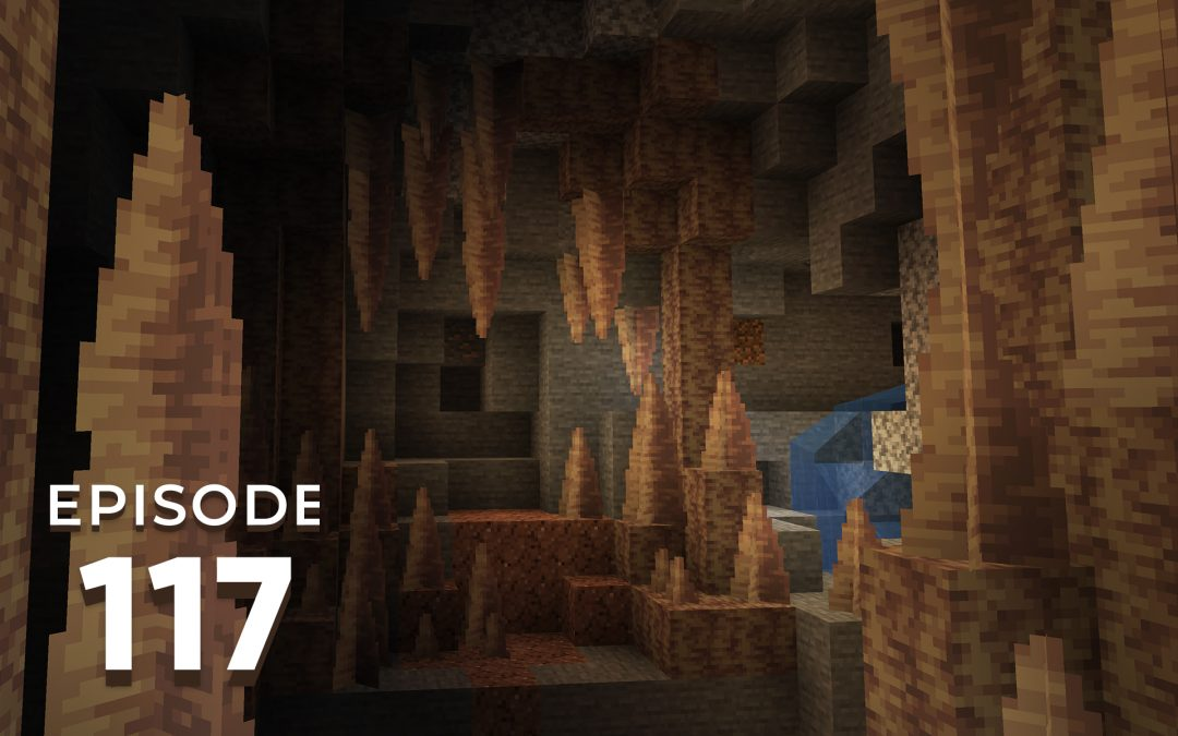 The Spawn Chunks 117: The Dripstone Dilemma