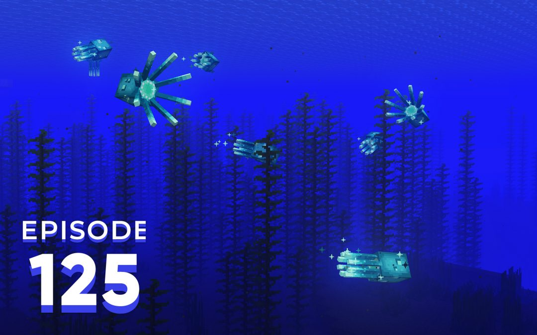 The Spawn Chunks 125: We Lichen The Glow Squid