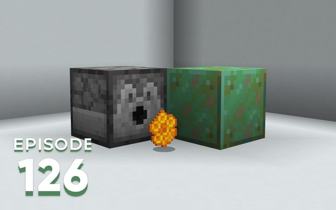 The Spawn Chunks 126: Dispensing With Copper Concerns