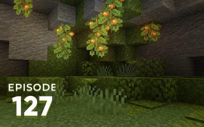 The Spawn Chunks 127: Leafing Through Lush Caves