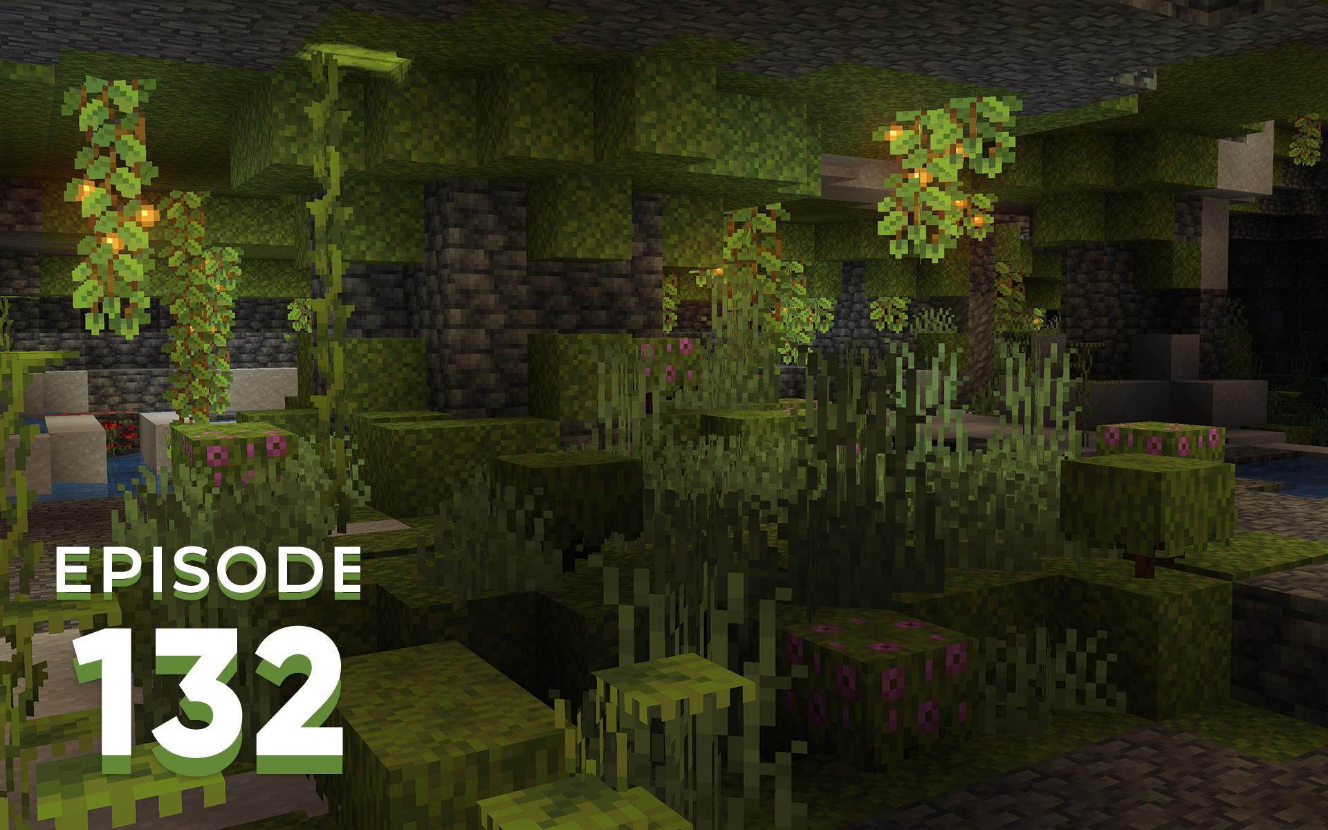 The Spawn Chunks 132: Rushing Into Lush Caves